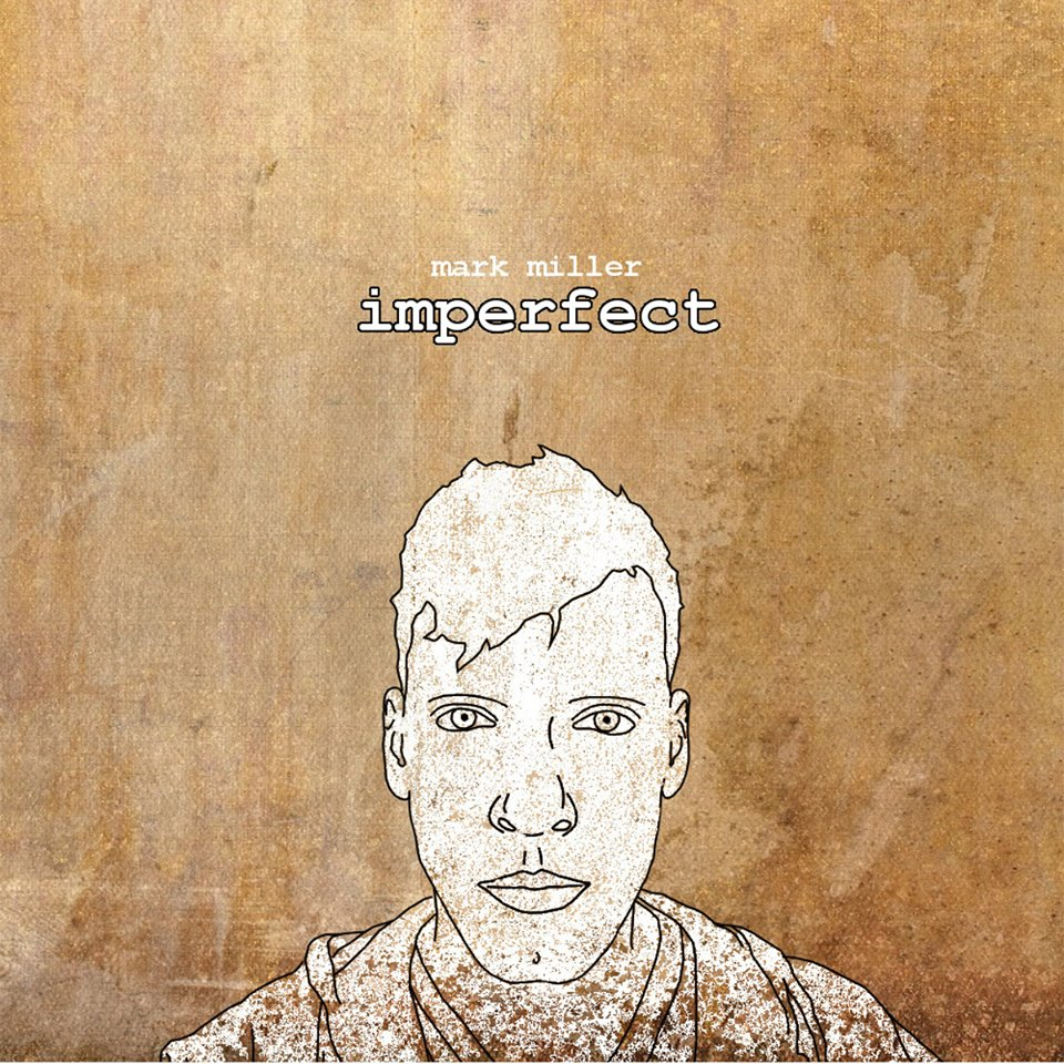 Album Review: Mark Miller – Imperfect